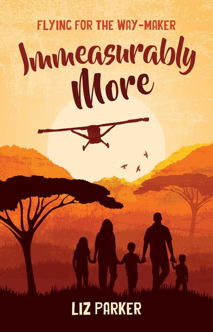 Immeasurably More Flying for the Way-Maker [Hardback]