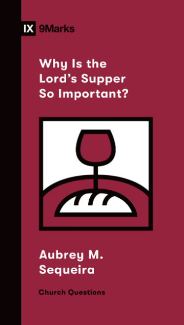 Why Is the Lord's Supper So Important? [Paperback]
