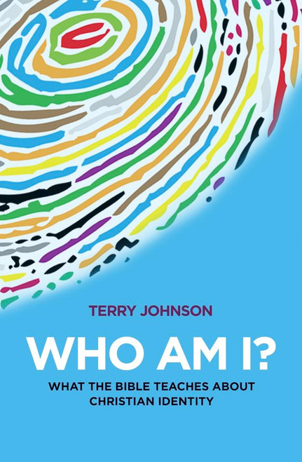 Who Am I? What the Bible Teaches About Christian Identity [Paperback]
