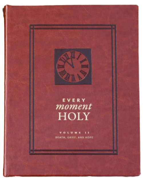 Every Moment Holy, Vol. 2 Death, Grief, and Hope [Hardback]