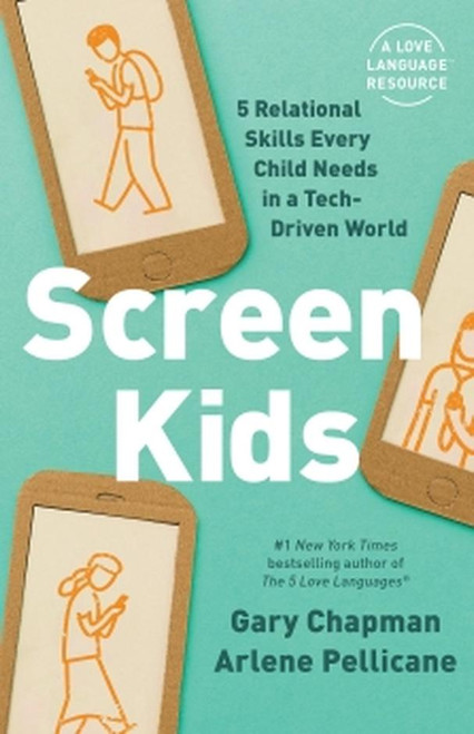 Screen Kids 5 Relational Skills Every Child Needs in a Tech-Driven World [Paperback]