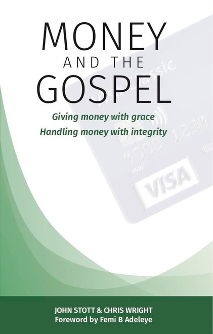 Money and the Gospel Giving money with grace; Handling money with integrity [Paperback]