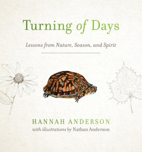 Turning of Days Lessons from Nature, Season, and Spirit [Paperback]