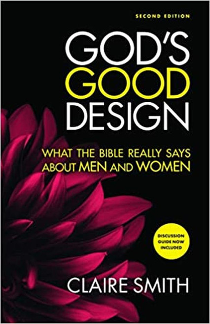 God's Good Design What the Bible Really Says About Men and Women [Paperback]