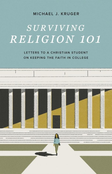 Surviving Religion 101 Letters to a Christian Student on Keeping the Faith in College [Paperback]
