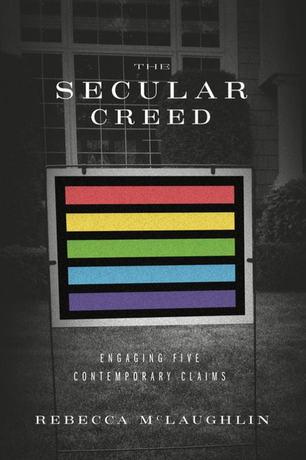 The Secular Creed Engaging Five Contemporary Claims [kindle ebook]