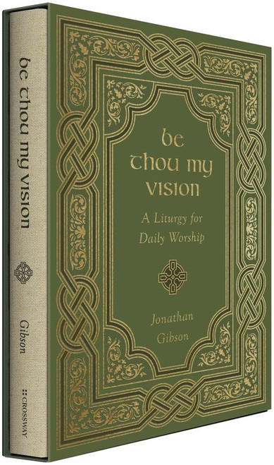 Be Thou My Vision A Liturgy for Daily Worship [Hardback]