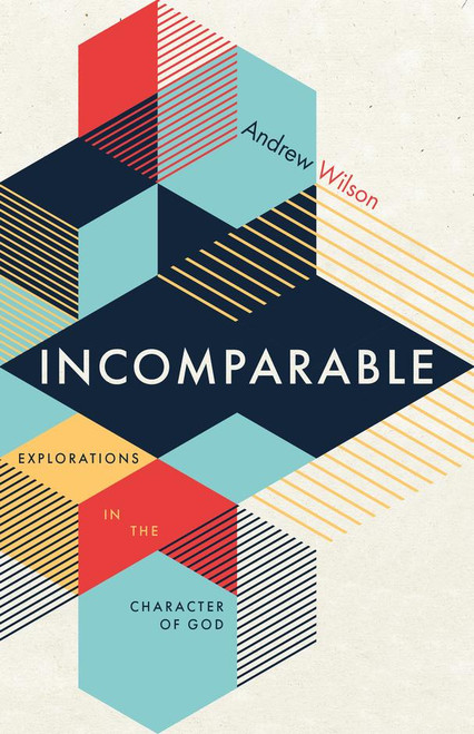 Incomparable Explorations in the Character of God (2nd Edition) [Paperback]