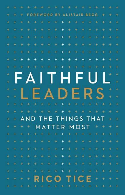 Faithful Leaders and the Things That Matter Most [Paperback]