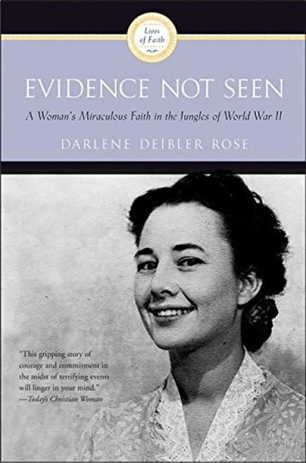 Evidence Not Seen A Woman's Miraculous Faith in the Jungles of World War II [Paperback]