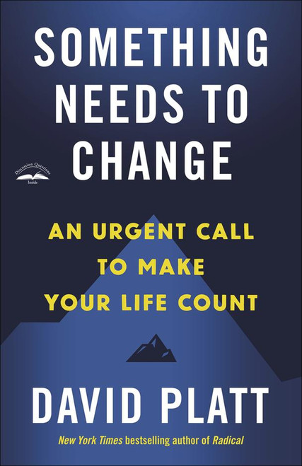 Something Needs to Change An Urgent Call to Make Your Life Count [Paperback]