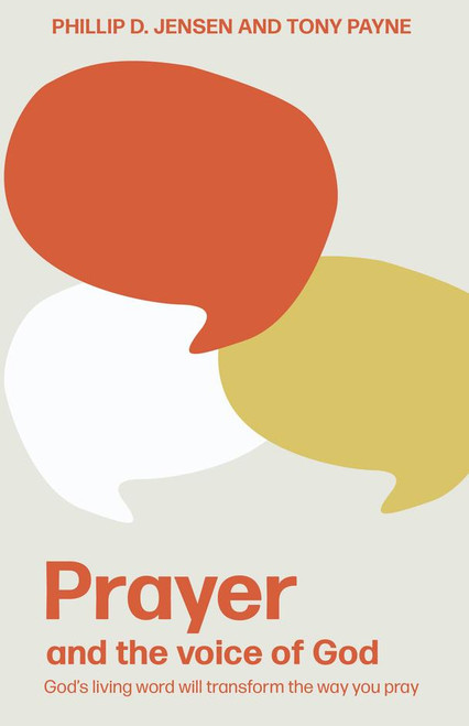Prayer and the Voice of God (2nd edition) God's living word will transform the way you pray [Hardback]