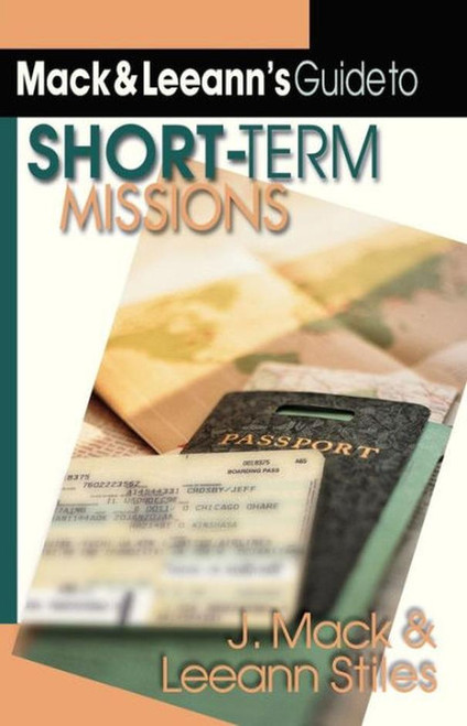 Mack and Leeann's Guide to Short-Term Missions [Paperback]