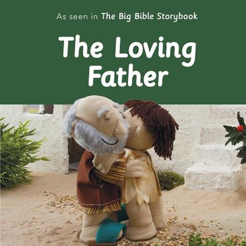 The Loving Father A Bible Friends Story [Board Book]