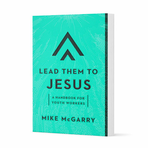 Lead Them to Jesus A Handbook for Youth Workers [Paperback]