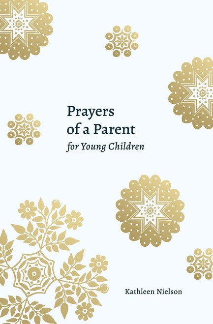 Prayers of a Parent for Young Children [Paperback]