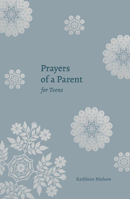 Prayers of a Parent for Teens [Paperback]