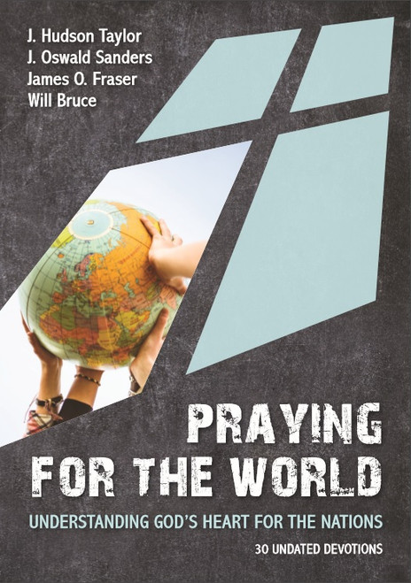 Praying for the World Understanding God's Heart for the Nations [Paperback]