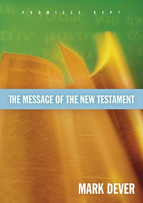 The Message of the New Testament Promises Kept [Hardback]
