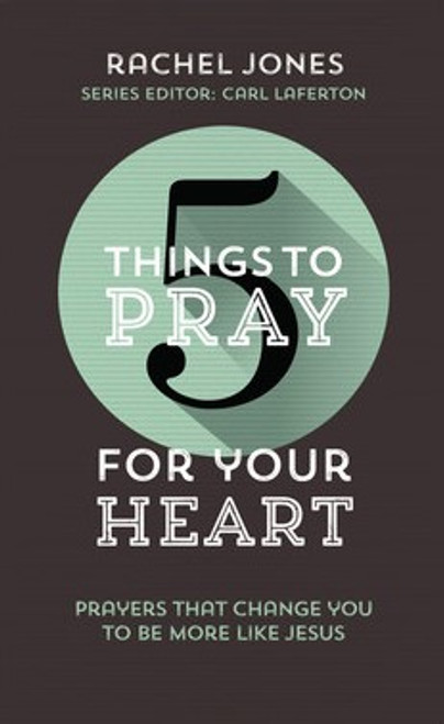 5 Things to Pray for Your Heart [Paperback]
