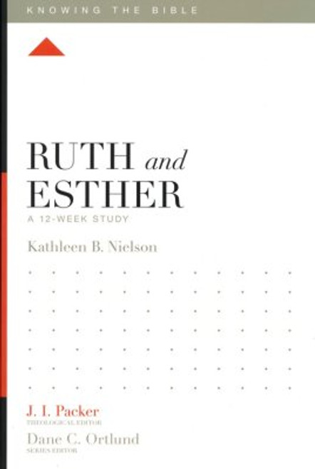 Ruth and Esther A 12-Week Study [Paperback]