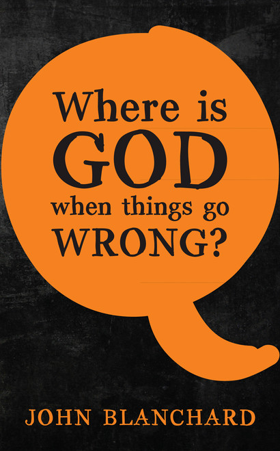 Where Is God When Things Go Wrong? [Booklet]