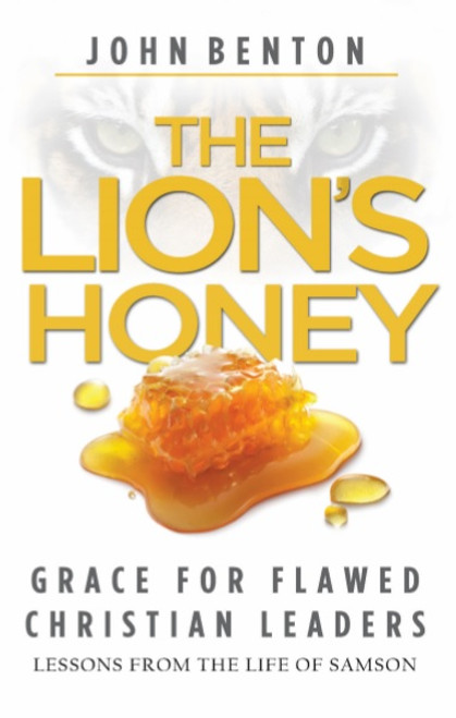 The Lion's Honey Grace for Flawed Christian Leaders [Paperback]