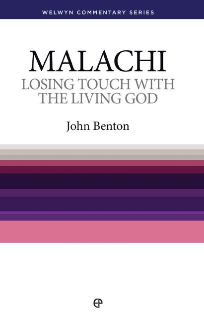 Malachi Losing Touch With The Living God [Paperback]