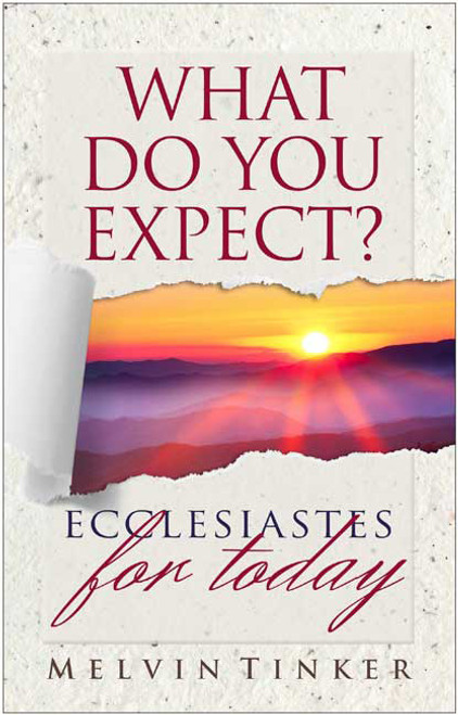 What Do You Expect? Ecclesiastes for Today [Paperback]