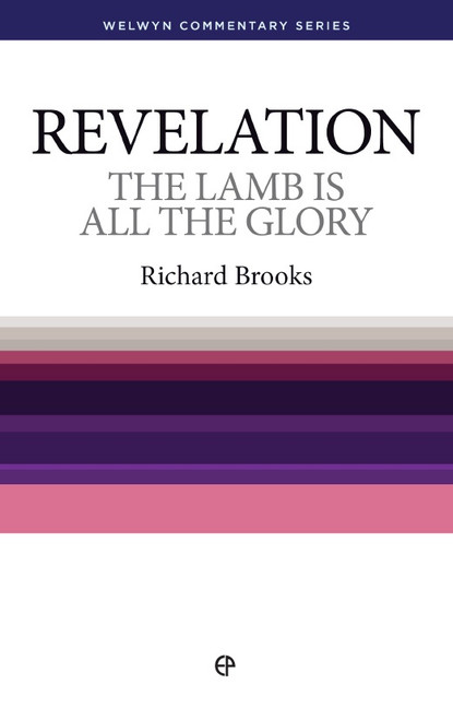 Revelation The Lamb is All the Glory [Paperback]