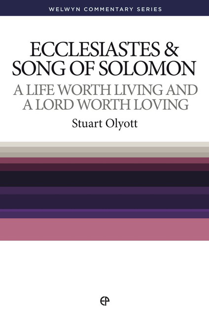 Ecclesiastes & Song of Solomon A Life Worth Living and a Lord Worth Loving [Paperback]