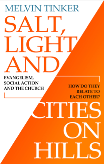 Salt, Light and Cities on Hills Evangelism, social action and the church [Paperback]