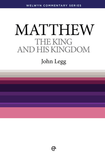 Matthew The King and His Kingdom [Paperback]