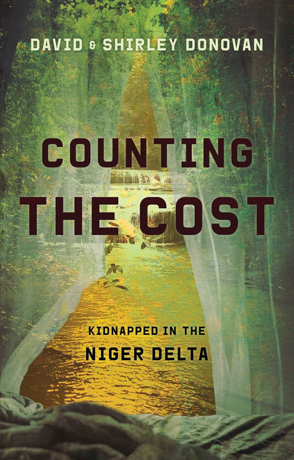 Counting the Cost Kidnapped in the Niger Delta [Paperback]