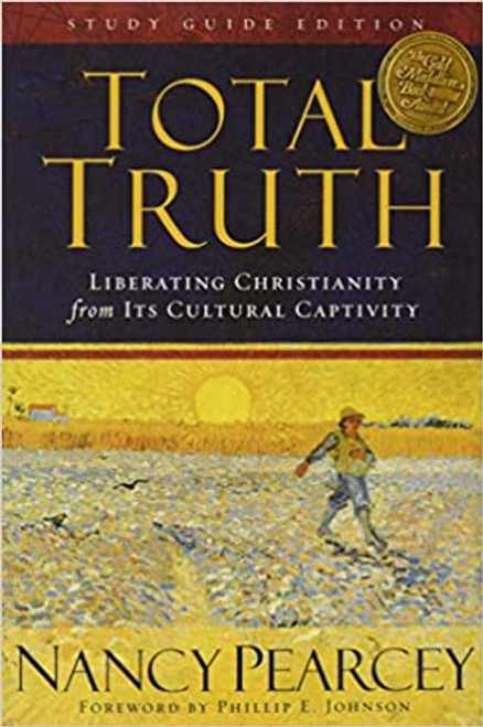 Total Truth Liberating Christianity from Its Cultural Captivity [Paperback]