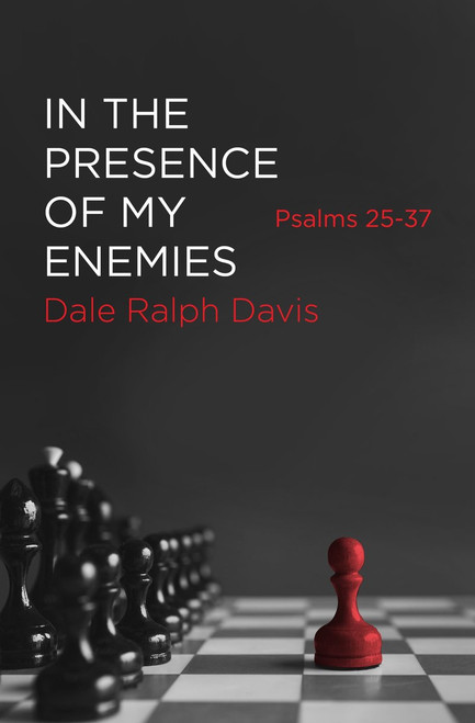 In the Presence of My Enemies Psalms 25–37 [Paperback]