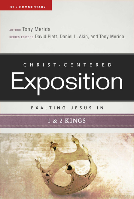 Exalting Jesus in 1 & 2 Kings Christ-Centered Exposition Commentary [Paperback]