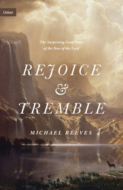 Rejoice and Tremble The Surprising Good News of the Fear of the Lord [Hardback]