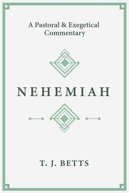 Nehemiah A Pastoral and Exegetical Commentary [Paperback]