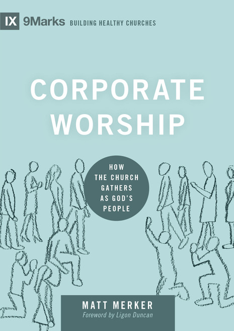 Corporate Worship How the Church Gathers as God's People [ePub eBook]