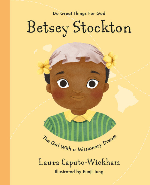 Betsey Stockton The Girl With a Missionary Dream [Hardback]