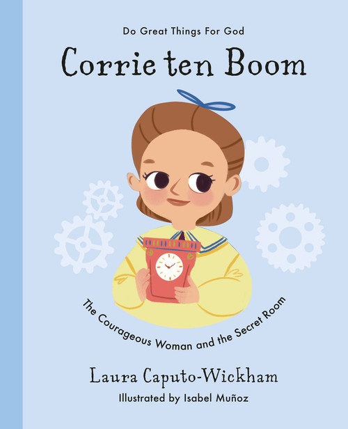 Corrie ten Boom The Courageous Woman and The Secret Room [Hardback]