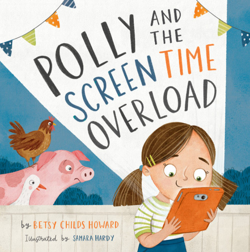 Polly and the Screen Time Overload [Hardback]