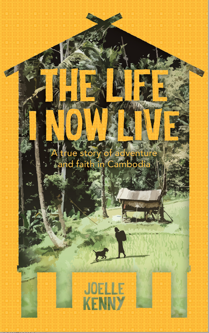 The Life I Now Live A True Story of Adventure and Faith in Cambodia [Paperback]