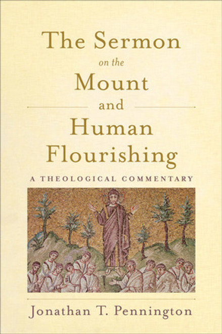 Sermon on the Mount and Human Flourishing A Theological Commentary [Paperback]