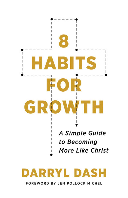 8 Habits for Growth A Simple Guide to Becoming More Like Christ [Paperback]