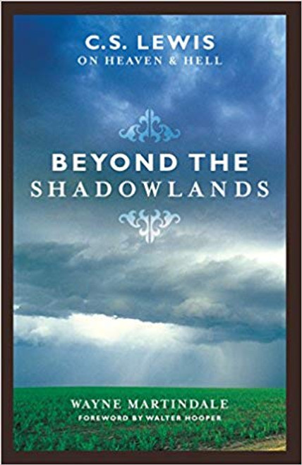 Beyond the Shadowlands C.S. Lewis on Heaven & Hell [Paperback]