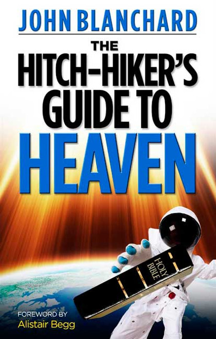 The Hitchhiker's Guide to Heaven [Paperback]