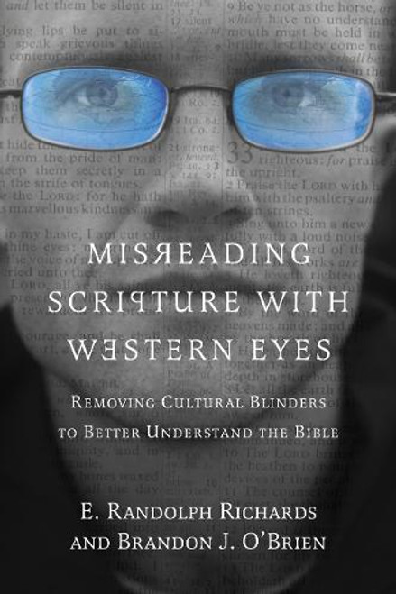 Misreading Scripture with Western Eyes Removing Cultural Blinders to Better Understand the Bible [Paperback]