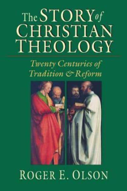 The Story of Christian Theology Twenty Centuries of Tradition and Reform [Hardback]